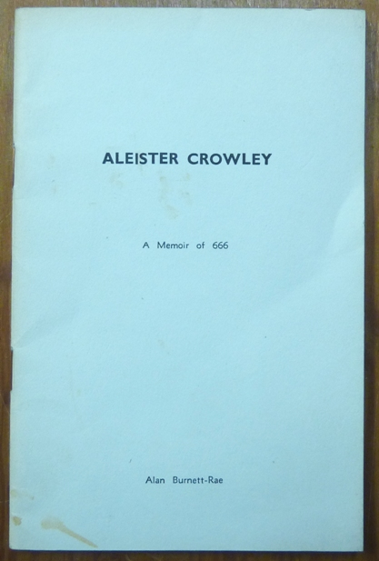 Aleister Crowley: A Memoir of 666. With four poems by Aleister Crowley. Alan BURNETT-RAE, Aleister Crowley, Victor Hall, Hall.