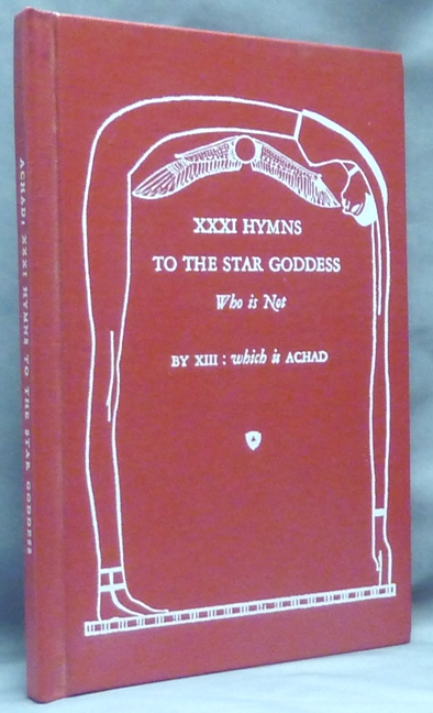 XXXI Hymns to the Star Goddess Who is Not. Frater ACHAD, Charles Stansfeld Jones.