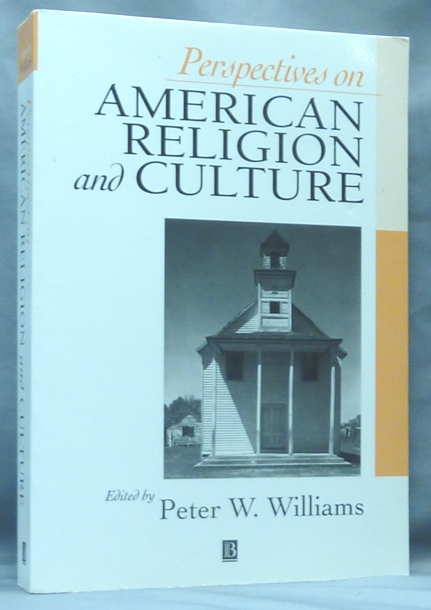 Perspectives on American Religion and Culture: A Reader. Peter W. WILLIAMS.