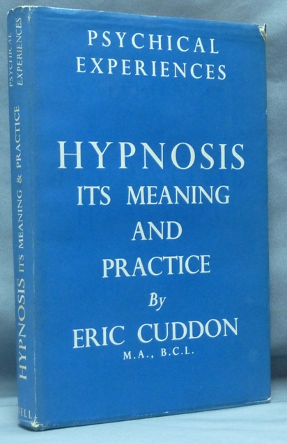 Hypnosis: Its Meaning and Practice; Psychical Experiences series. Eric CUDDON.