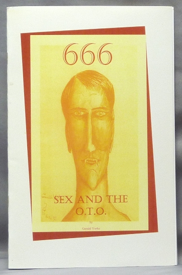 666 Sex and the O.T.O. Gerald YORKE, Frater 60., signed Gregory Von Seewald, Aleister Crowley - related works.