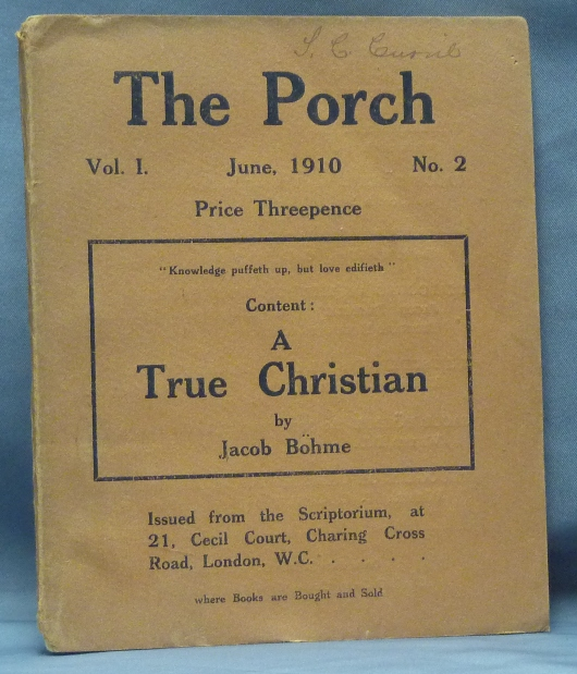 "The Porch. Vol. I, No. 2. June, 1910, (containing the text of ) ""A Theosophical Letter or Letter of Divine Wisdom Wherein the Life of a True Christian is Described"" Jacob BOEHME."