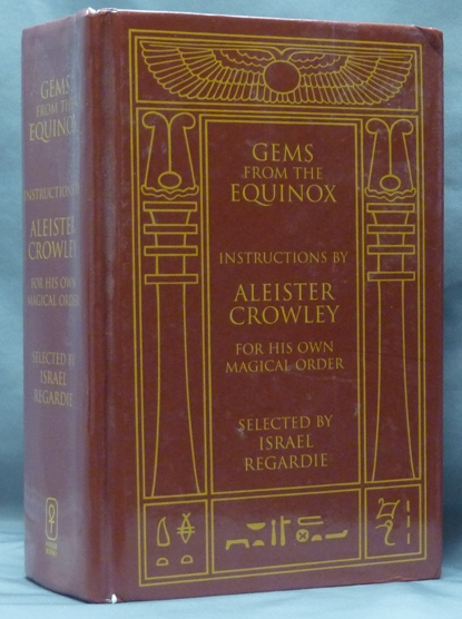 Gems From the Equinox [ Instructions by Aleister Crowley for his Own Magical Order ]. Aleister. Edited CROWLEY, a, Israel Regardie.