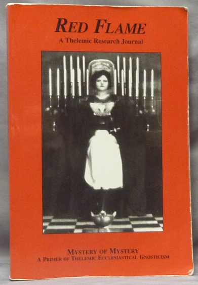 Red Flame a Thelemic Research Journal. No. 2: Mystery of Mystery. A Primer of Thelemic Ecclesiastical Gnosticism. Aleister CROWLEY, Essays etc. by David Scriven, Lynn Scriven, Marlene Cornelius, Apiryon, Helena.