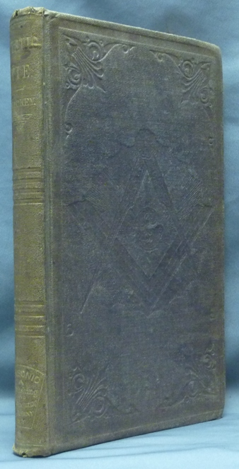 The Mystic Tie, or, Facts and Opinions Illustrative of the Character and Tendency of Freemasonry. Albert G. MACKEY, Albert Gallatin Mackey.