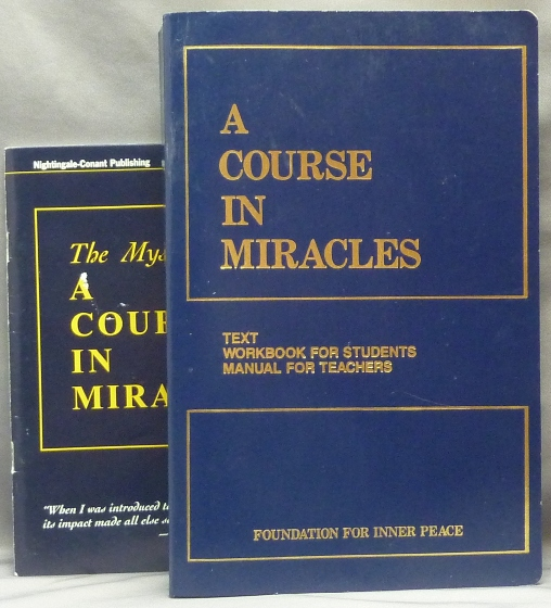 A Course in Miracles. Combined Volume. I: Text, II: Workbook for Students, III: Manual for Teachers ( Complete course + pamphlet ). ANONYMOUS, Foundation for Inner Peace.