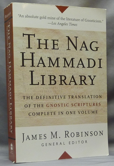 The Nag Hammadi Library in English. James M. ROBINSON, Translated into, Members of the Coptic Gnostic Library Project of the Institute for Antiquity and Christianity, Director.