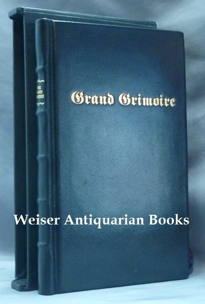 The Grand Grimoire; A Practical Manual of Diabolic Evocation and Black Magic. The Grand Clavicule of Solomon. The Black Magick of the Infernal Arts of the Great Agrippa. To Discover all Hidden Treasures and to Render all of the Spirits Obedient to Oneself. ANONYMOUS., Antonio Venitiana del Rabina.