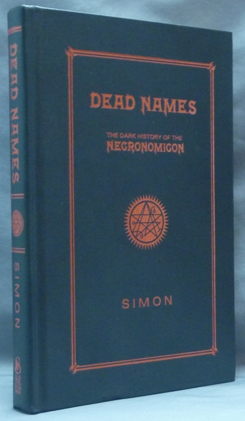 Dead Names  The Dark History of the Necronomicon by Necronomicon, SIMON,  Signed on Weiser Antiquarian