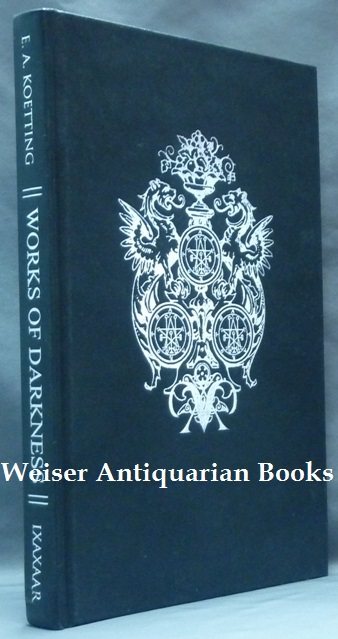 Works of Darkness, a Guide to Advanced Black Magick by E  A  KOETTING on  Weiser Antiquarian