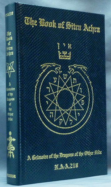 The Book of Sitra Achra. A Grimoire of the Dragons of the Other Side. N A-A.218.