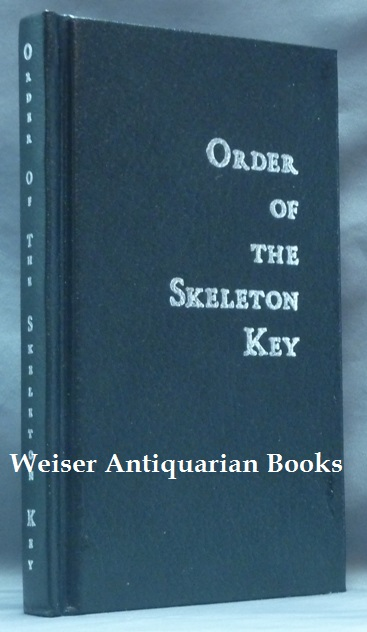 Order of the Skeleton Key, Being Comprised of the Gnostic Texts: Kosmology. [ Luciferian Philosophy ] and Lanterns, or Lanterns of Wisdom from the Firmament. Jeremy CHRISTNER, Signed.