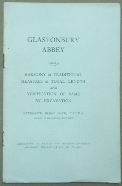 Glastonbury Abbey. Harmony of Traditional Measures of Total Length and Verification of Same by Excavation. Frederick Bligh BOND.