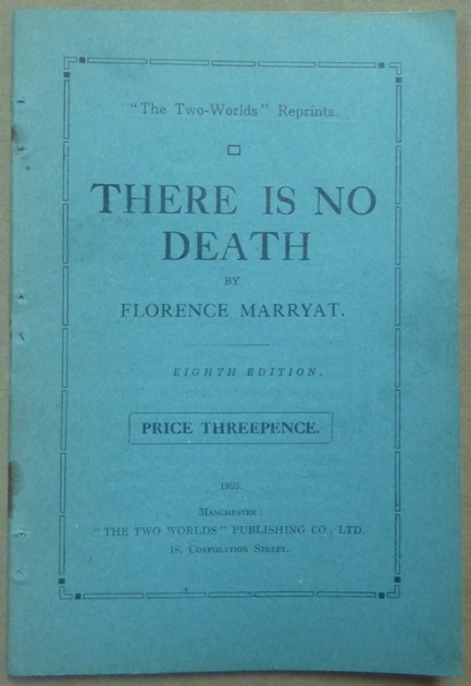 "There is No Death; [""The Two Worlds"" Reprints series]. Florence MARRYAT."