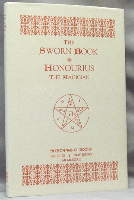 The Sworn Book of Honourius the Magician ( Honorius ); As Composed by Honourius through counsel with the Angel Hocroell. Prepared from two British Museum Manuscripts. Daniel J. Pope Honourius DRISCOLL, and.