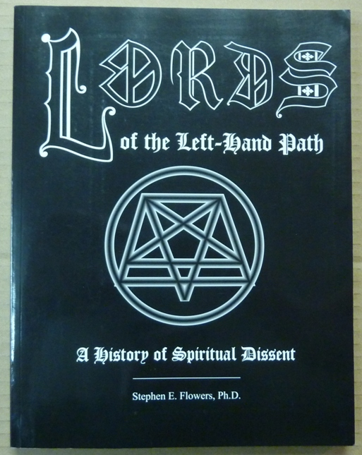 Lords of the Left-Hand Path. A History of Spiritual Dissent [ Left Hand ]. Stephen E. FLOWERS, signed, Signed, aka Edred Thorsson.