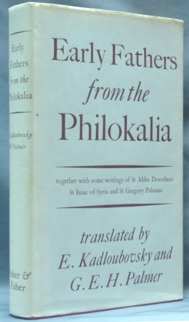Early Fathers from the Philokalia; Together with some writings of St. Abba Dorotheus, St. Isaac of Syria and St. Gregory Palamas. Selected from the Russian text Dobrotolubiye. E. KADLOUBOVSKY, G. E. H. Palmer -.