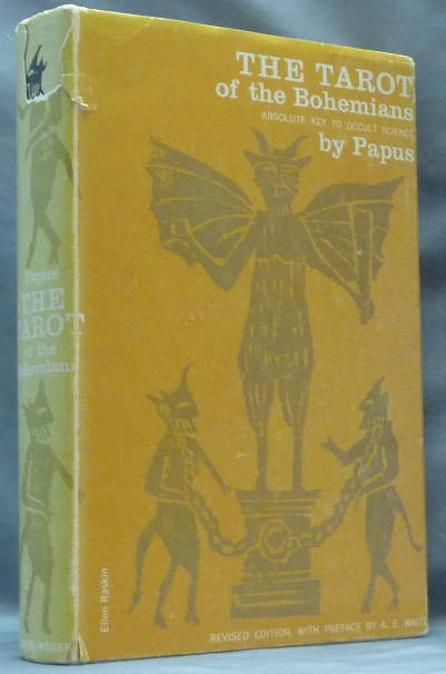The Tarot of the Bohemians. Absolute Key to Occult Science; The Most Ancient Book in the World, For The Exclusive Use Of The Initiates. A. P. Morton, A E. Waite, Gertrude Moakley, Gerard Encausse.