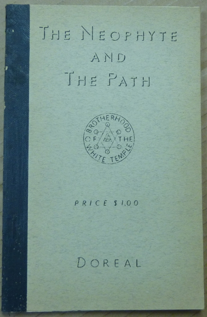The Neophyte and the Path. DOREAL, Dr. Maurice Doreal.
