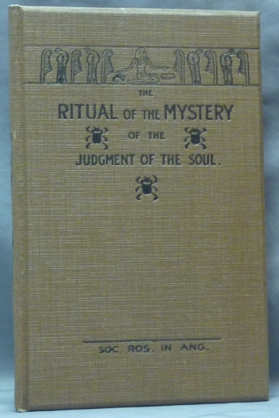 Ritual of the Mystery of the Judgment of the Soul. From an Ancient Egyptian Papyrus. M. W. BLACKDEN.