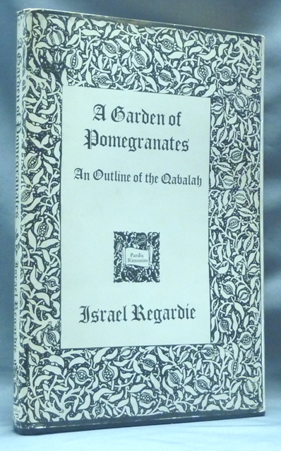 A Garden of Pomegranates. An Outline of the Qabalah. Israel REGARDIE.
