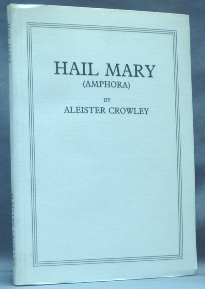 Hail Mary (Amphora). Aleister CROWLEY.