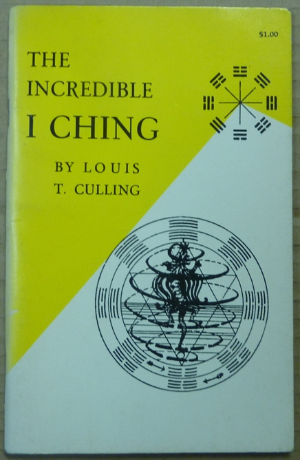 The Incredible I Ching. Louis T. CULLING.