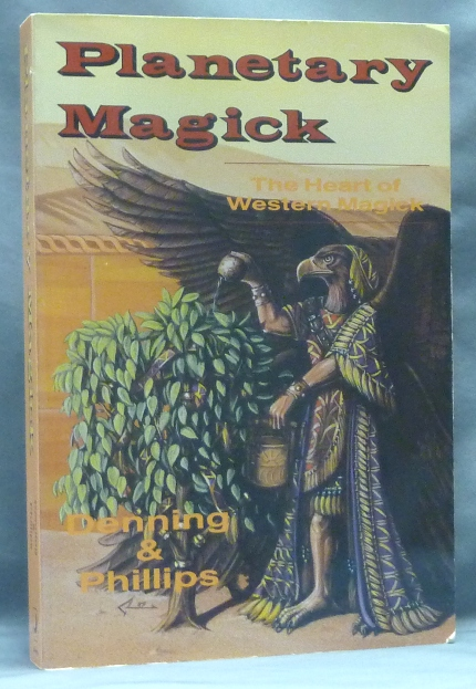 Planetary Magick, Invoking and Directing the Powers of the Planets; Llewellyn's High Magick series. DENNING, PHILLIPS, Donald Michael Kraig.