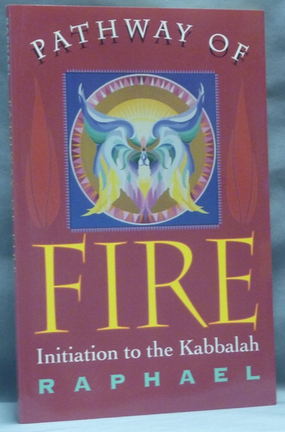 Pathway of Fire. Initiation to the Kabbalah. RAPHAEL.