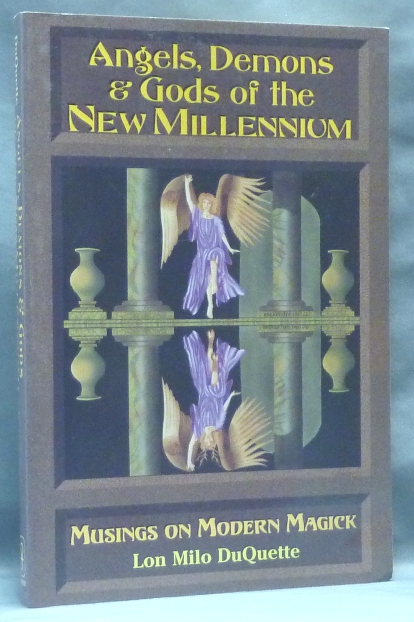 Angels, Demons & Gods of the New Millennium. Musings on Modern Magick. Lon Milo DUQUETTE, Aleister Crowley - related works.