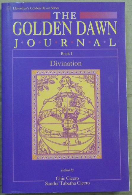 The Golden Dawn Journal. Book I. Divination. Chic CICERO, Sandra Tabatha CICERO.