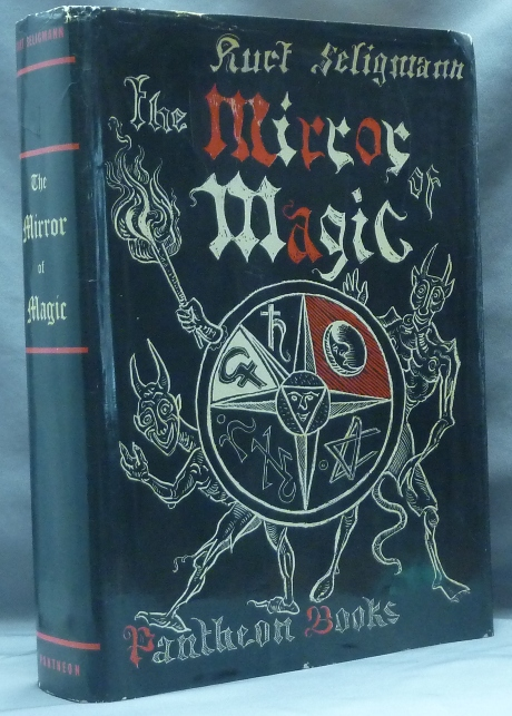 The Mirror of Magic, A History of Magic in the Western World. Kurt SELIGMANN.