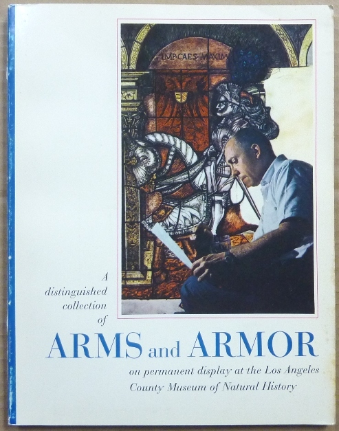 A Distinguished Collection of Arms and Armor On Permanent Display at the Los Angeles County Museum of Natural History; History Division Bulletin No. 4, 1968. Russell E. BELOUS, Los Angeles County Museum of Natural History.