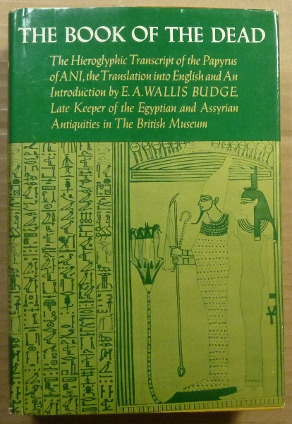 The Book of the Dead: The Hieroglyphic Transcript of the Papyrus of ANI. E. A. Wallis BUDGE, Introduction.