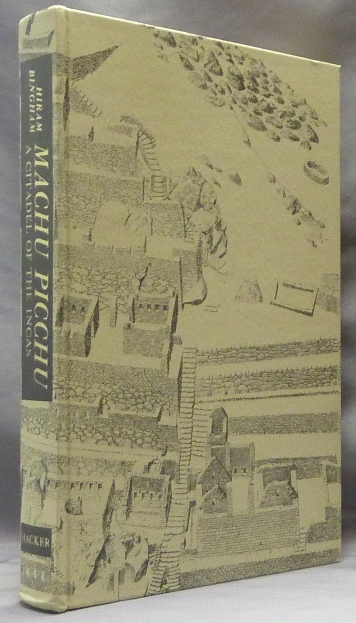 Machu Picchu: A Citadel of the Incas ( Report of the Excavations made in 1911, 1912 and 1915 under the auspices of Yale University and The National Geographic Society ). Hiram BINGHAM.