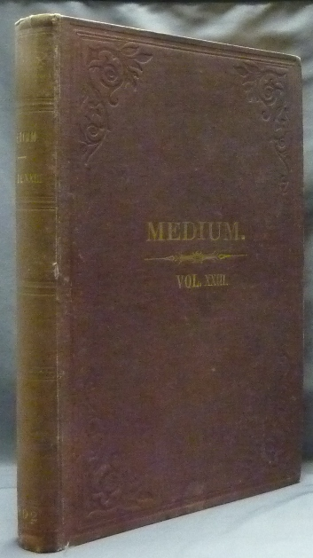 The Medium and Daybreak, A Weekly Journal Devoted to the History, Phenomena, Philosophy and Teachings of Spiritualism. A bound volume the of full 52 issues of Vol XXIII (No. 1135, January 1, 1892 - No. 1187, Dec. 30, 1892). James BURNS, publisher and.