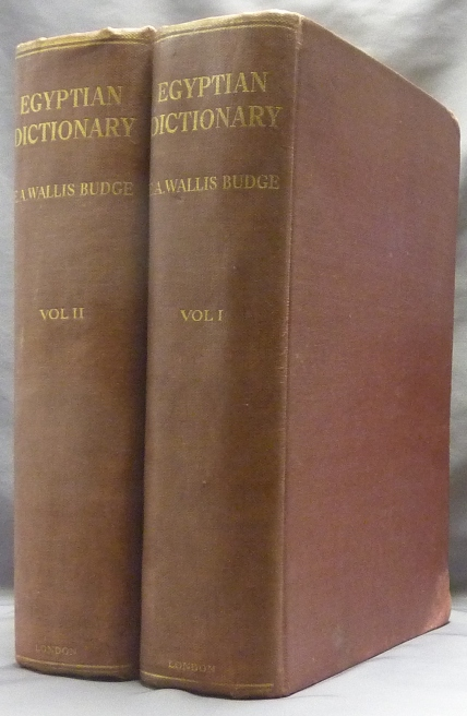 An Egyptian Hieroglyphic Dictionary ( Two volumes ); ( with an Index of English words, King list and Geographical list with indexes. List of Hieroglyphic Characters, Coptic and Semitic Alphabets, etc. Sir E. A. Wallis BUDGE.