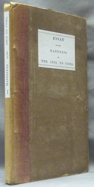 Essay on the Happiness of the Life to Come. ANONYMOUS, Charles Louis de Villette.