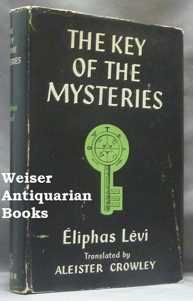The Key of the Mysteries. Eliphas. Translated from the French LEVI, Aleister Crowley.