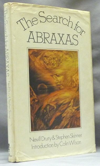 The Search for Abraxas. Nevill DRURY, Stephen Skinner, Colin Wilson.