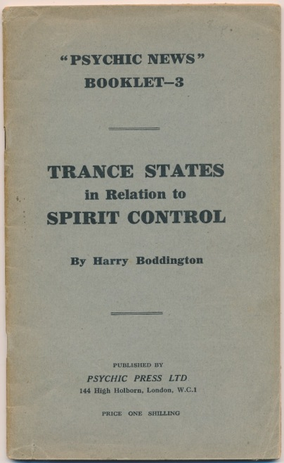 "Trance States in Relation to Spirit Control. ""Psychic News"" Booklet 3. Harry BODDINGTON."
