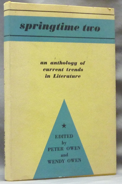 Springtime Two: an Anthology of Current Trends in Literature. Ithell COLQUHOUN, contributor, Peter, Wendy Owen, William Carlos Williams Other contributors include: Anna Kavan, Muriel Spark, Stevie Smith.