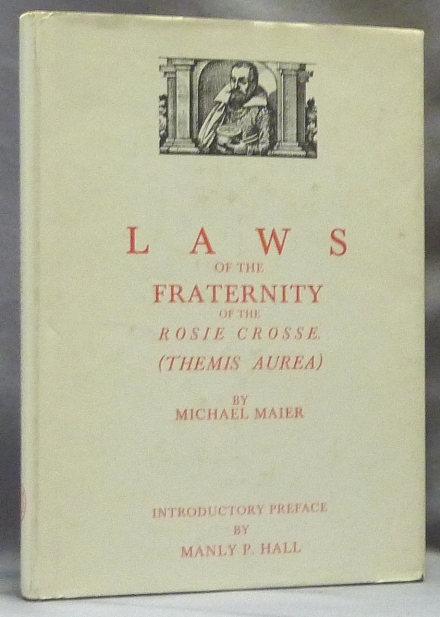 Laws of the Fraternity of the Rosie Crosse (Themis Aurea). Introductory, Manly P. Hall.