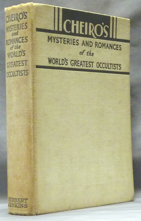 Mysteries and Romances of the World's Greatest Occultists. AKA Count Louis Hamon CHEIRO [ William John Warner, Count Leigh de Hamong.