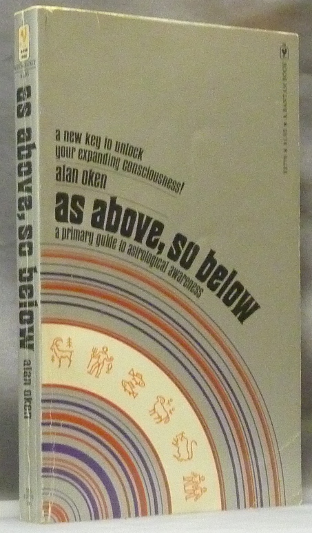 As Above, So Below; A Primary Guide to Astrological Awareness. Astrology, Alan OKEN.