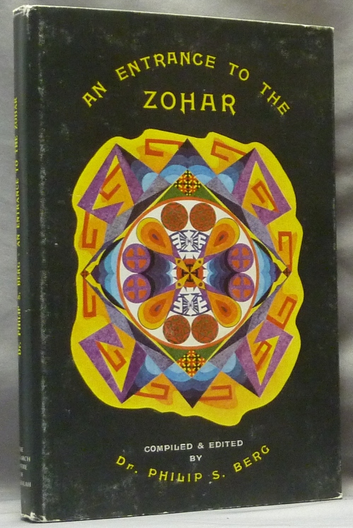 An Entrance to the Zohar, The Key to the Portals of Jewish Mysticism. Compiled and, Dr. Philip S. Berg.