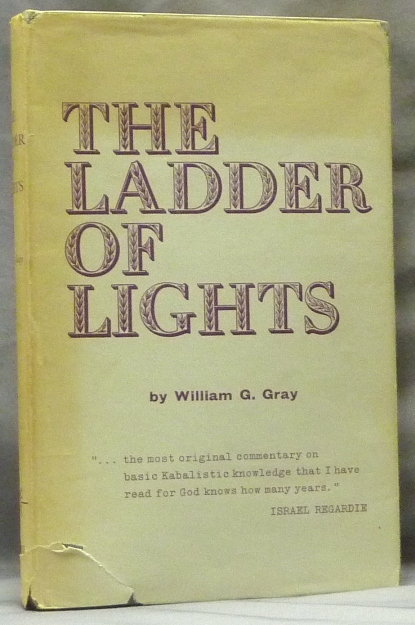 The Ladder of Lights. or Qabalah Renovata; (A Step by Step Guide to the Tree of Life and the Four Worlds of the Qabalists). William G. GRAY.