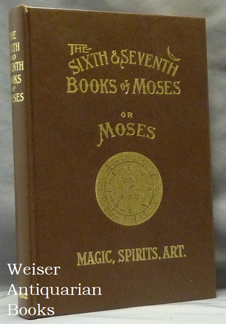 "The Sixth and Seventh Books of Moses. The Mystery of all Mysteries. The Citation on all Spirits, ..... Healing by Amulets. The Wonderful Magical and Spirit Arts of Moses and Aaron......Contains One Hundred and Twenty-Five Seals and Talismans. L. W. DE LAURENCE, "", aka Lauron William de Laurence."