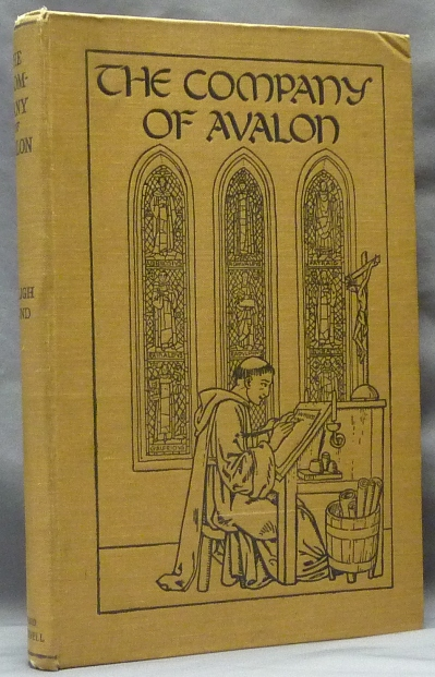 The Company of Avalon: A Study of the Script of Brother Symon, Sub-Prior of Winchester Abbey in the Time of King Stephen. Frederick Bligh BOND.