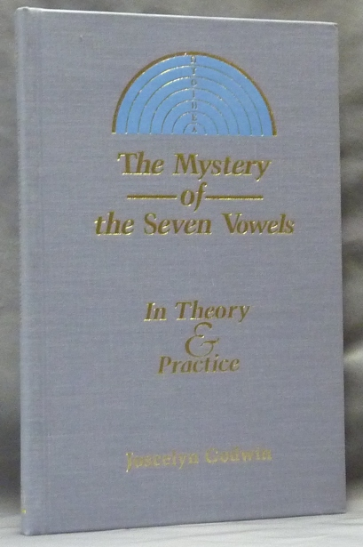 The Mystery of the Seven Vowels in Theory and Practice. Joscelyn GODWIN.